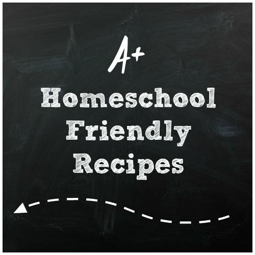 Homeschool Friendly Recipes