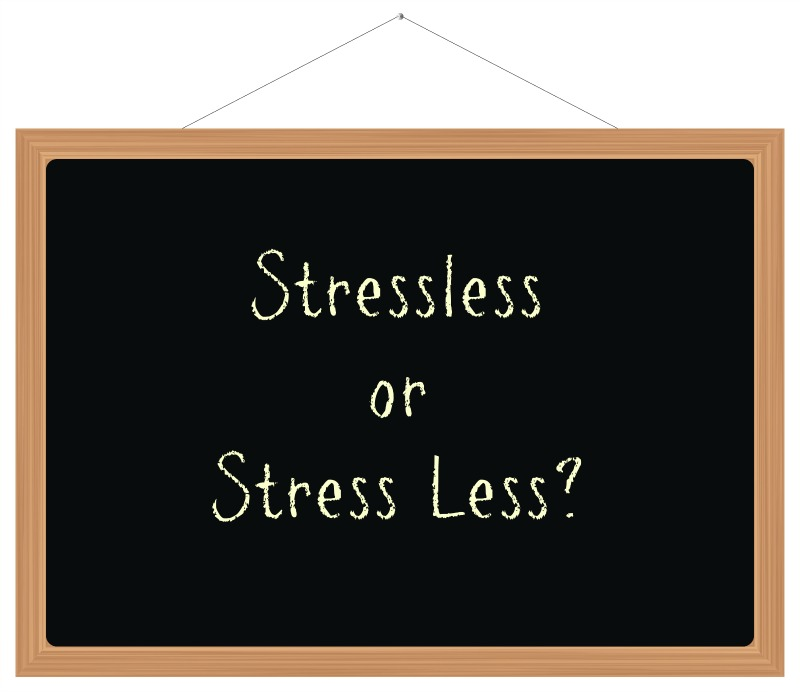 Stressless or Stress Less?